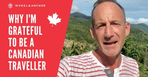 Why I'm Grateful to be a Canadian Traveller